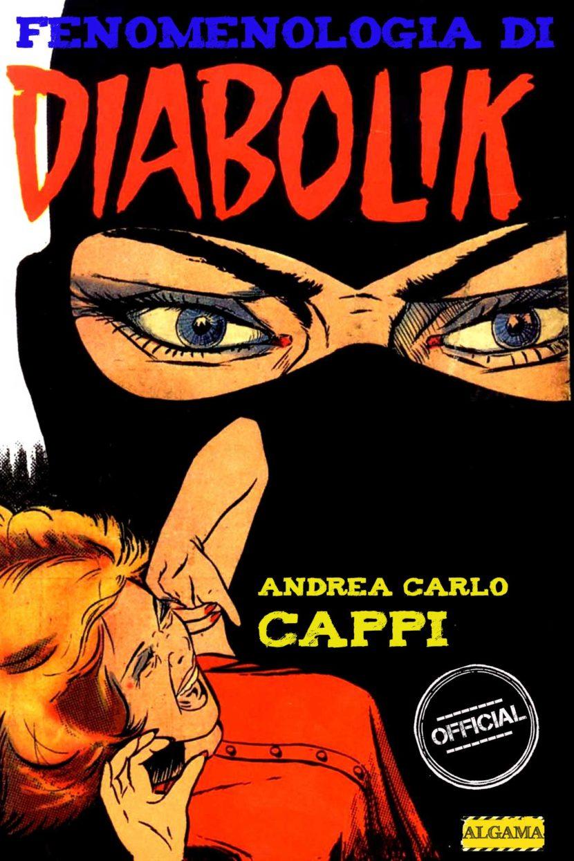 Fenomenologia di Diabolik: i segreti del ladro più famoso di tutti i tempi