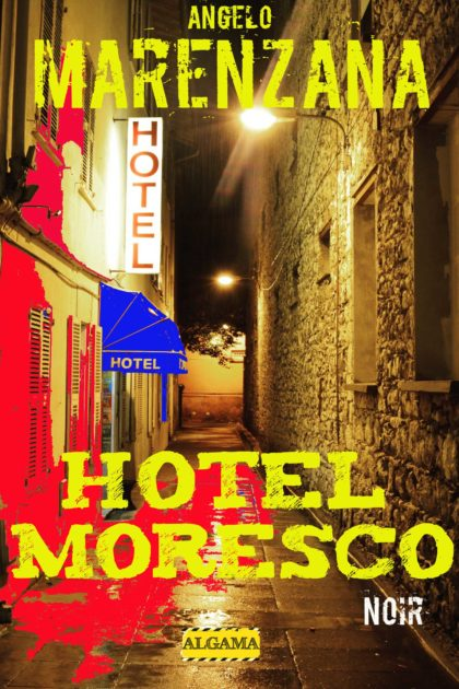 Hotel Moresco, la notte più torbida nell'ultimo romanzo di Angelo Marenzana