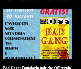 Bad Gang, l'antologia noir (gratuita!) di Algama, scaricabile anche su Ilgiornaleoff