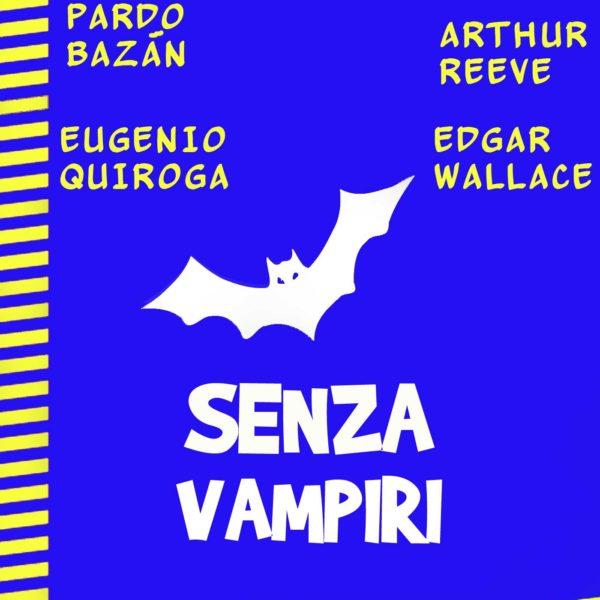 Senza vampiri, cinque grandissimi racconti tradotti da Paolo Brera