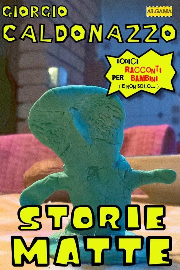 STORIE MATTE, dodici racconti per bambini (e non solo)