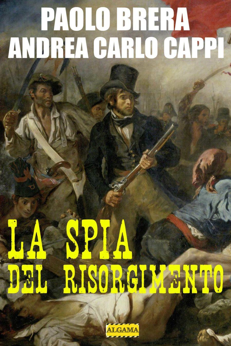Un eccezionale giallo storico: La spia del Risorgimento