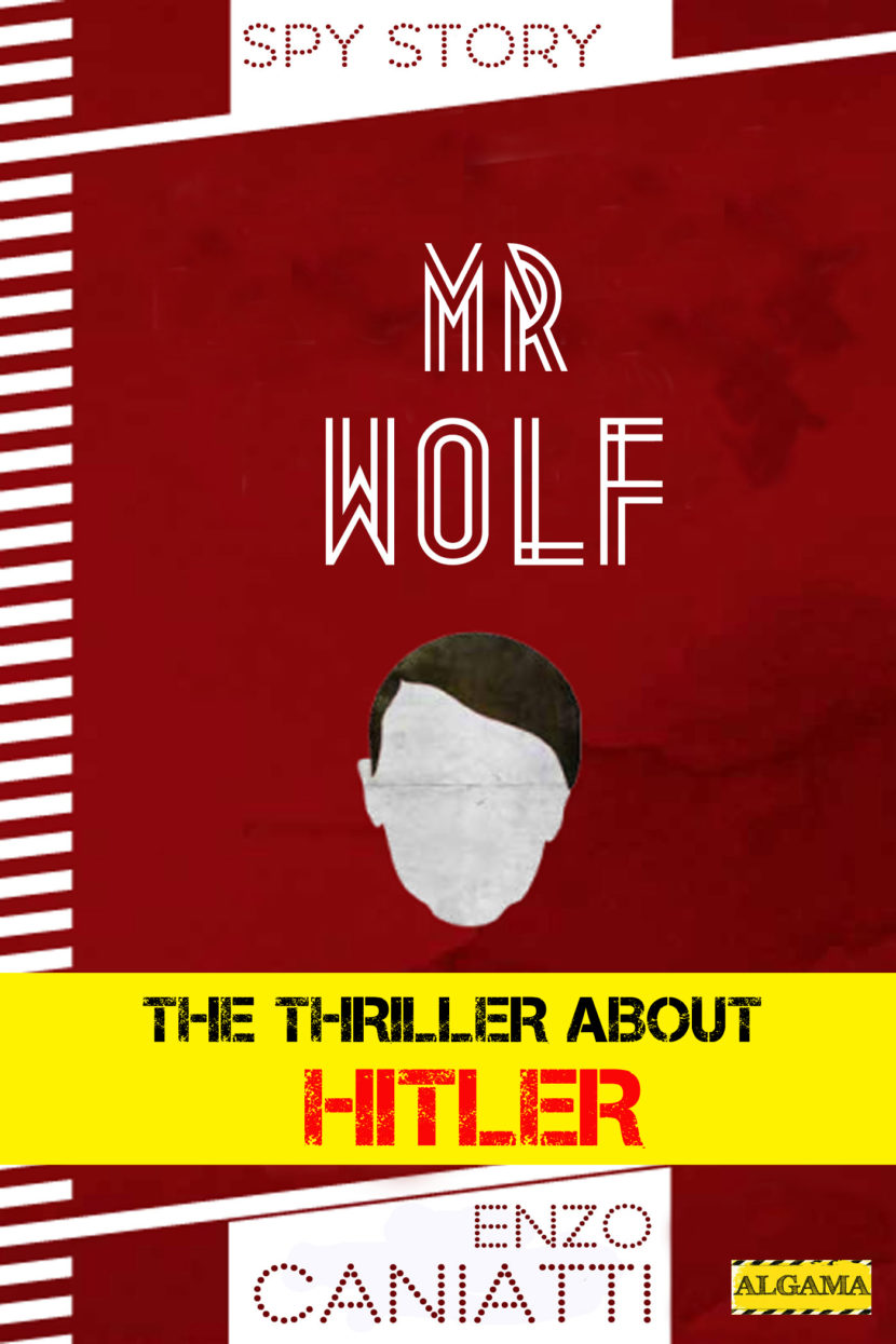 ALGAMA INTERNATIONAL/ Mr Wolf, the thriller about Hitler