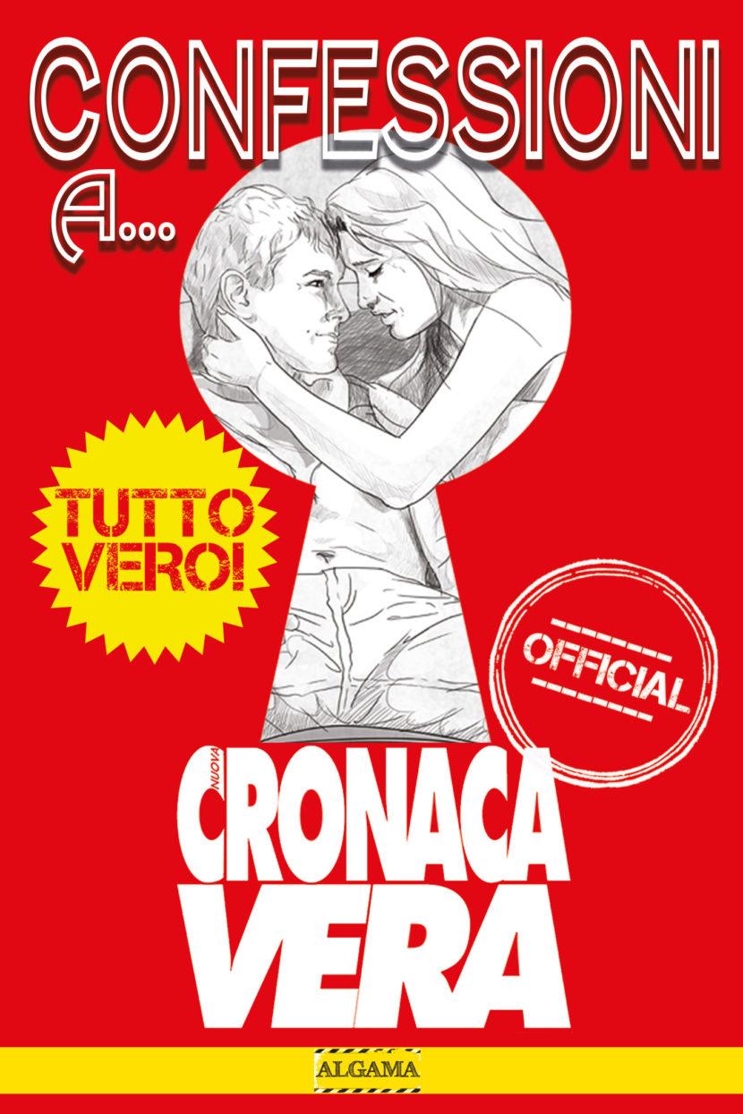 CONFESSIONI A CRONACA VERA