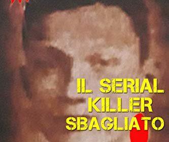 """""""Il serial killer sbagliato"""" di Rino Casazza: l'altra verità sul """" Mostro di Sarzana"""""""