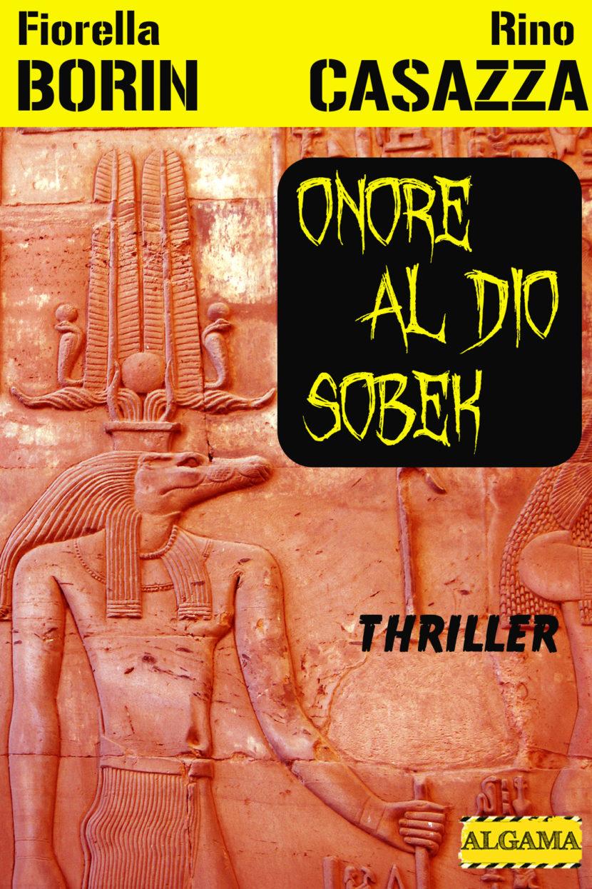 Onore al Dio Sobek, il nuovo thriller di Fiorella Borin e Rino Casazza