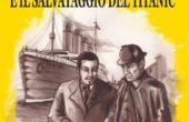 SHERLOCK HOLMES, CHARLIE CHAN E IL SALVATAGGIO DEL TITANIC - EDIZIONE SPECIALE