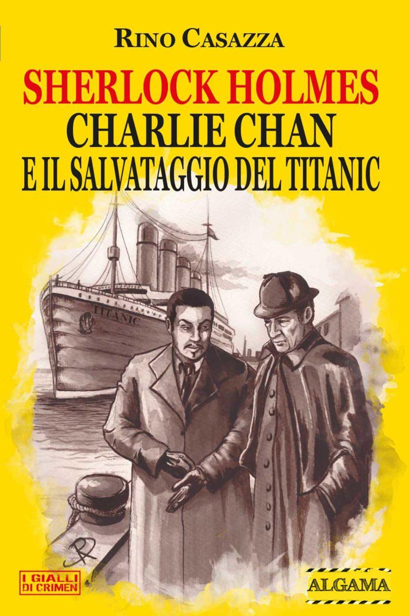 SHERLOCK HOLMES, CHARLIE CHAN E IL SALVATAGGIO DEL TITANIC – EDIZIONE SPECIALE