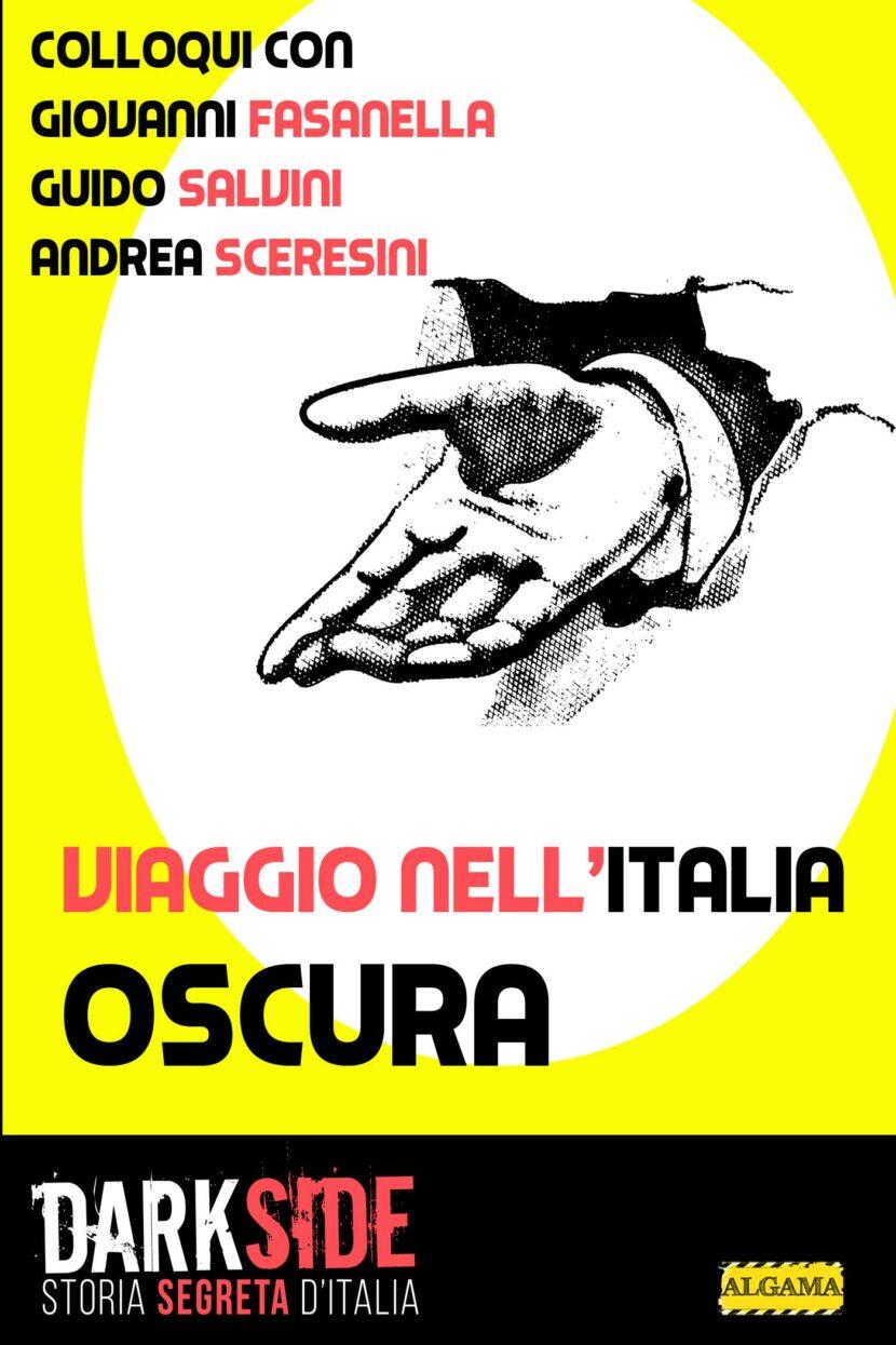 Viaggio nell'Italia oscura: dalla strage di piazza Fontana al delitto di Aldo Moro