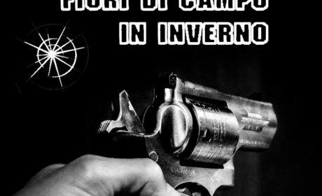 Fiori di campo in inverno, una gangster story di Marcello Ghiringhelli